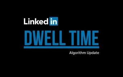 Wat 'dwell time' betekent voor jouw LinkedIn beleving